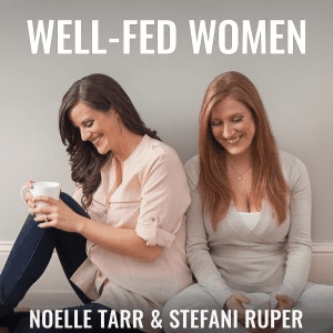 Welcome Well Fed Women Podcast Fans